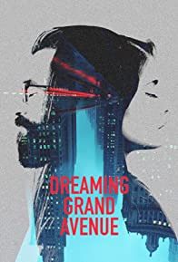 Primary photo for Dreaming Grand Avenue