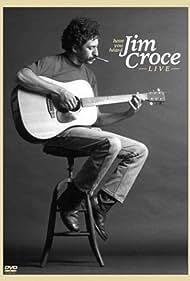 Jim Croce in Have You Heard: Jim Croce - Live (2003)