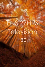 FNS 27 HRS Television 30 Poster