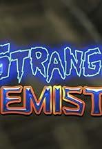 Weird Science 2: Strange Chemistry