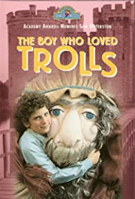 Primary photo for The Boy Who Loved Trolls