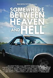 Somewhere Between Heaven and Hell Poster