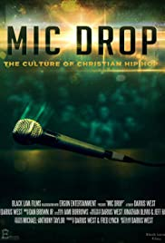 Mic Drop: The Culture of Christian Hip Hop Poster