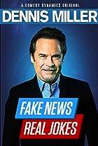Dennis Miller: Fake News, Real Jokes