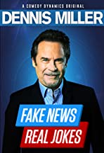 Dennis Miller: Fake News - Real Jokes