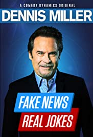Dennis Miller: Fake News – Real Jokes (2018)