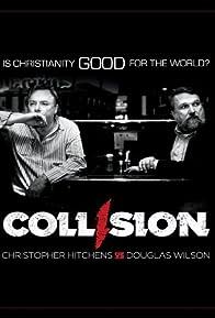 Primary photo for Collision: Christopher Hitchens vs. Douglas Wilson