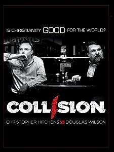 Unlimited download dvd movie Collision: Christopher Hitchens vs. Douglas Wilson [HD]