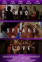 Who Speaks Love