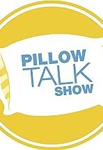 Pillow Talk Show