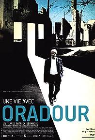 Primary photo for Une vie avec Oradour