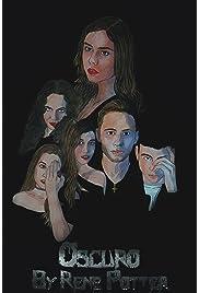 ##SITE## DOWNLOAD Oscuro by Rene Potter (2016) ONLINE PUTLOCKER FREE