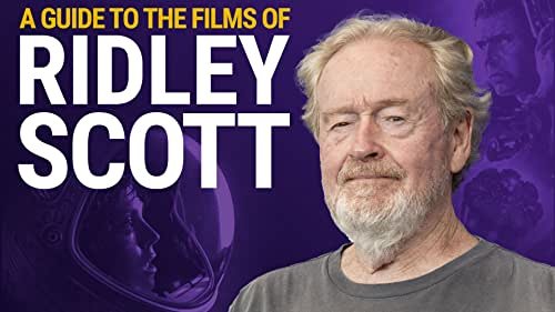 A Guide to the Films of Ridley Scott