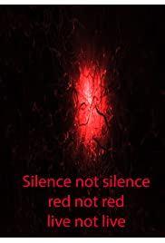 Silence not silence, red not red, live not live