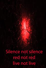 Silence not silence, red not red, live not live Poster