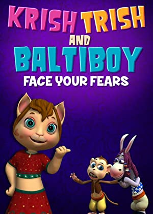 Krish Trish and Baltiboy: Face Your Fears movie, song and  lyrics