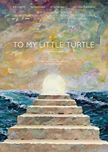 To My Little Turtle (2015)