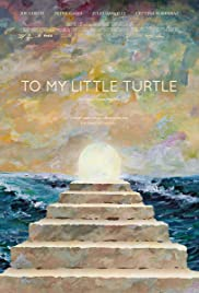 To My Little Turtle Poster