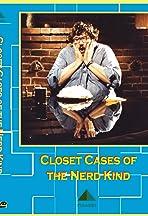 Closet Cases of the Nerd Kind