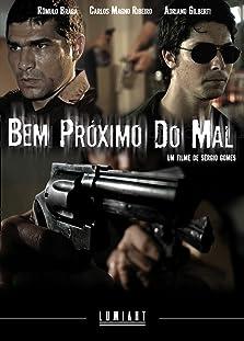 Bem Próximo do Mal (2007)