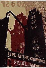 Pearl Jam: Live at the Showbox (Video 2003) - IMDb