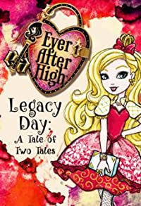 Primary photo for Ever After High-Legacy Day: A Tale of Two Tales