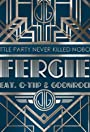 Fergie Feat. Q-Tip, Goonrock: A Little Party Never Killed Nobody (All We Got)