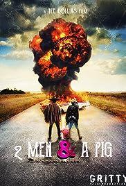 2 Men & a Pig Poster