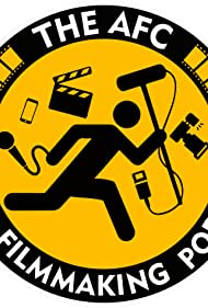 The AFC Indie Filmmaking Podcast (2014)