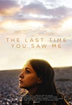 The Last Time You Saw Me