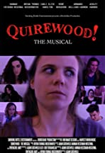 Quirewood! The Musical