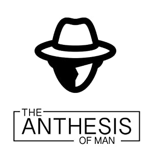 The Anthesis of Man by Blair Moore
