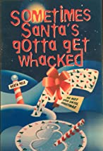 Primary image for Sometimes Santa's Gotta Get Whacked