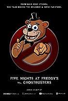 Five Nights at Freddy's Vs. Ghostbusters Fan Film
