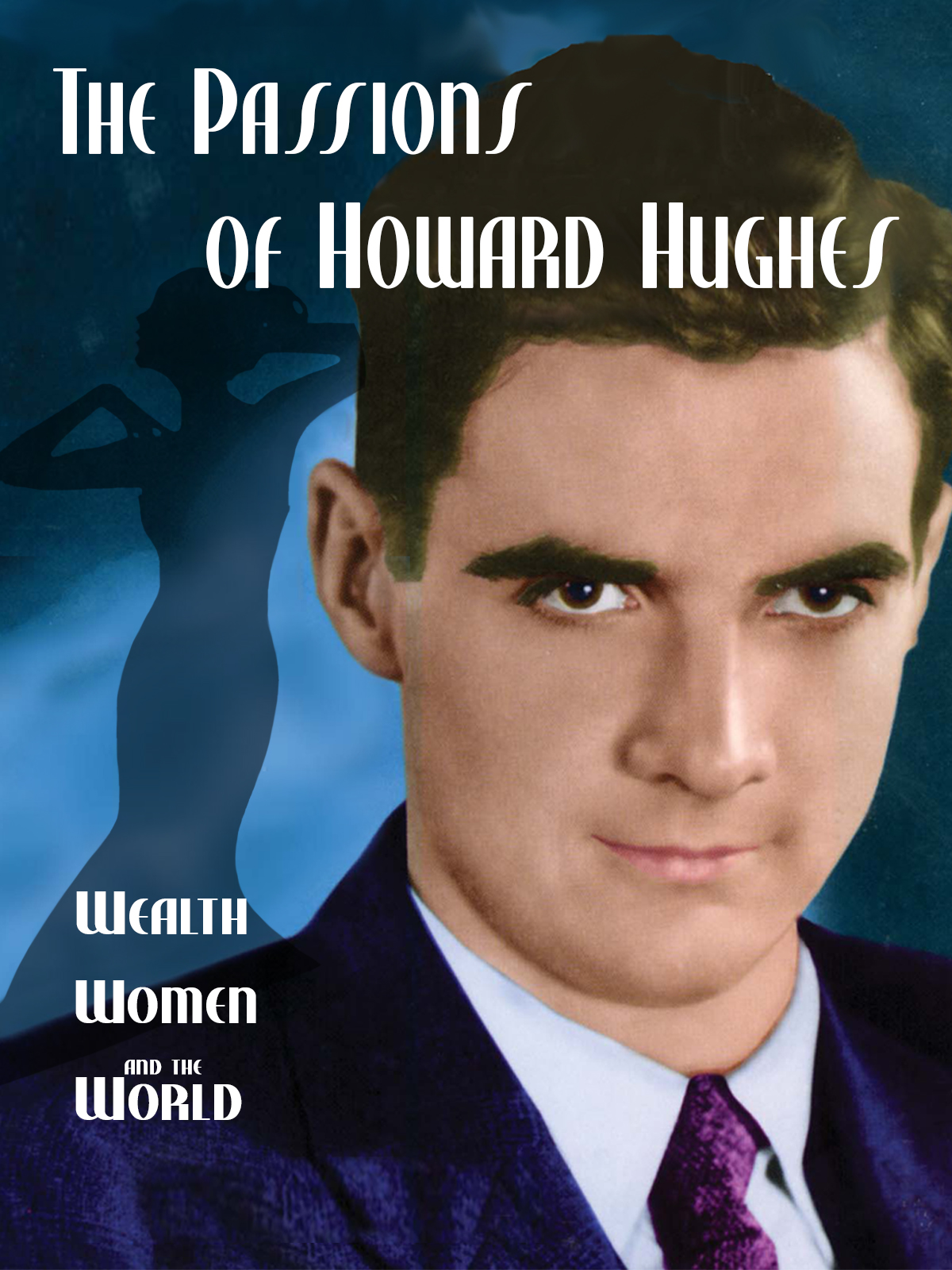The Passions of Howard Hughes on FREECABLE TV