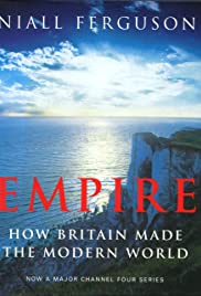 Empire: How Britain Made the Modern World Poster