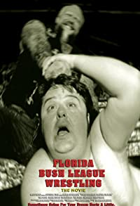 Primary photo for Florida Bush League Wrestling: The Movie