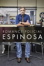 Romance Policial: Espinosa (2015)
