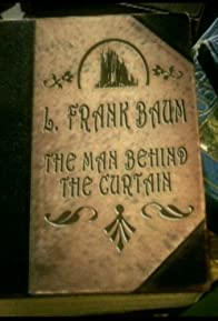 Primary photo for L. Frank Baum: The Man Behind the Curtain