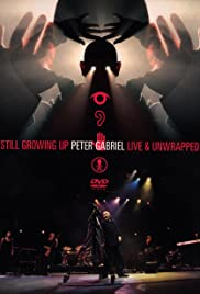 Peter Gabriel: Still Growing Up Live and Unwrapped Poster