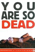 You're So Dead