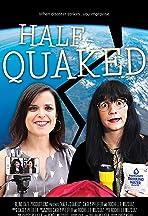 Half-Quaked