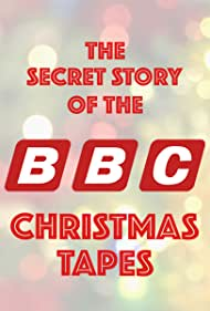 The Secret Story of the BBC Christmas Tapes (2018)