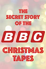 Primary photo for The Secret Story of the BBC Christmas Tapes