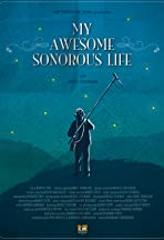My Awesome Sonorous Life