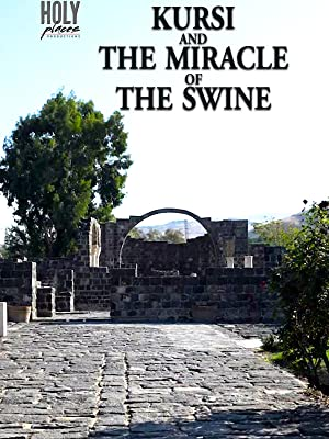 Kursi and the Miracle of the Swine