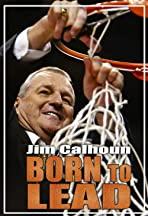 Born to Lead: Jim Calhoun
