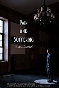 Pain and Suffering: A Legal Comedy (2017)