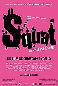 Squat, la ville est à nous! (2011)
