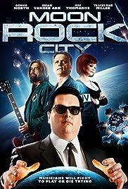 Moon Rock City(2017) Poster - Movie Forum, Cast, Reviews